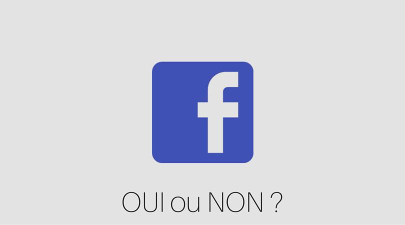 Faut-il une page Facebook ?