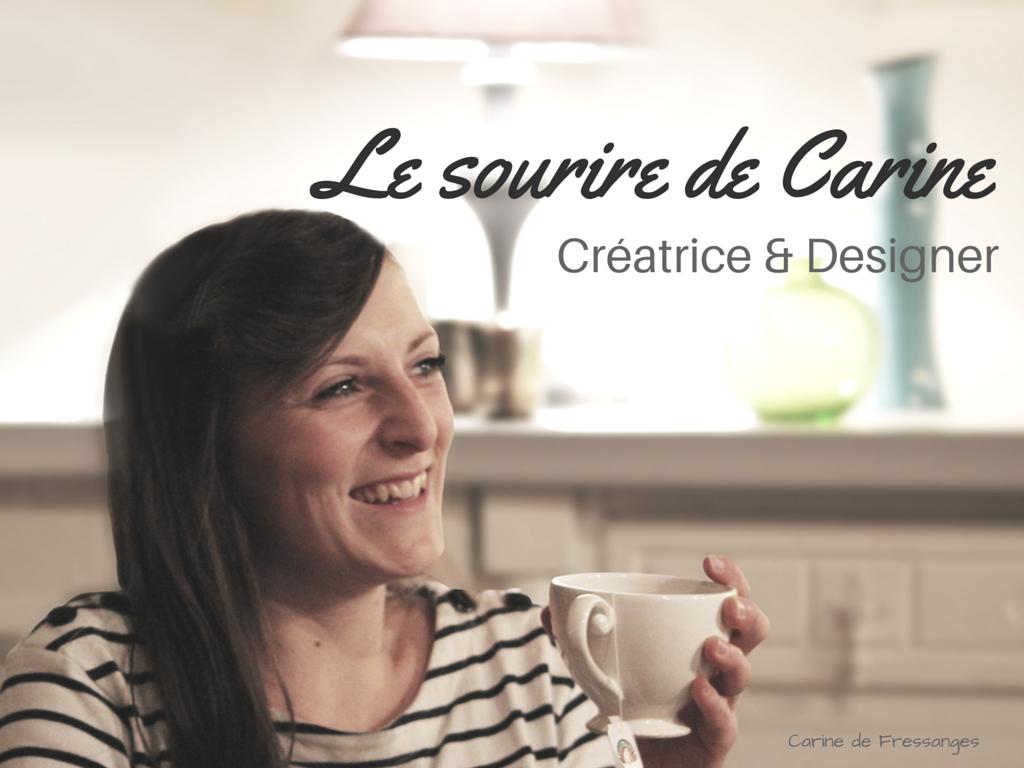 Artiblog - Le sourire de Carine - Créatrice & Designer
