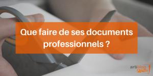 que-faire-de-ses-documents-professionnels-Artiblog