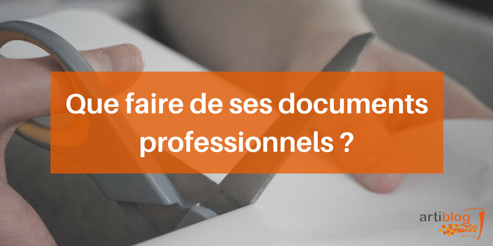 que-faire-de-ses-documents-professionnels-Artiblog